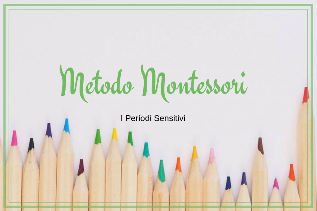 i periodi sensitivi nel metodo montessori
